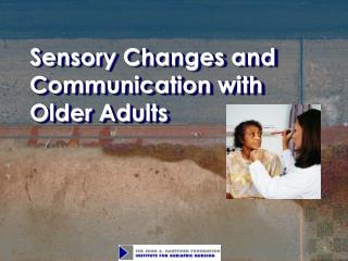 Sensory Changes and Communication with Older Adults
