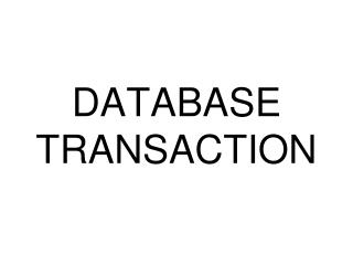 DATABASE TRANSACTION
