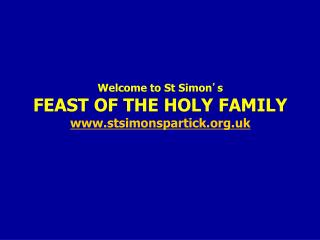 Welcome to St Simon ' s FEAST OF THE HOLY FAMILY stsimonspartick.uk