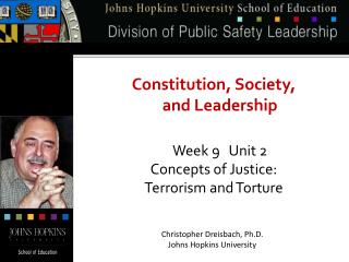 Constitution, Society,  and Leadership Week 9   Unit 2 Concepts of Justice: Terrorism and Torture