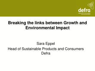 Breaking the links between Growth and Environmental Impact