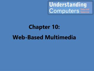 Chapter 10: Web-Based Multimedia