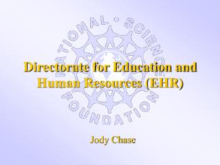 Directorate for Education and Human Resources EHR