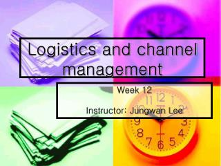 Logistics and channel management