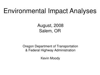 Environmental Impact Analyses  August, 2008 Salem, OR