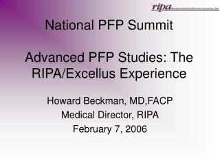 National PFP Summit  Advanced PFP Studies: The RIPA/Excellus Experience