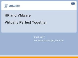 HP and VMware Virtually Perfect Together