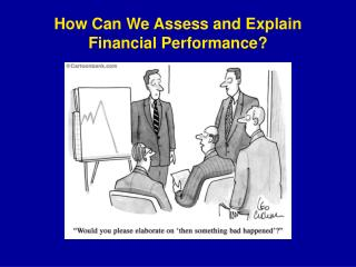 How Can We Assess and Explain Financial Performance?