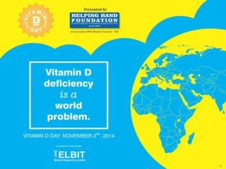 Vitamin D Day – 2 nd  Nov 2014