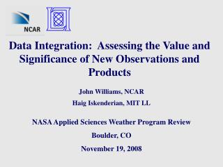 Data Integration:  Assessing the Value and Significance of New Observations and Products