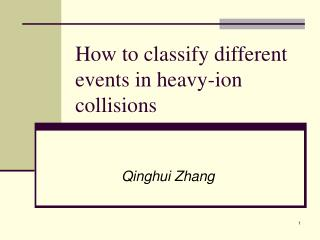 How to classify different events in heavy-ion collisions