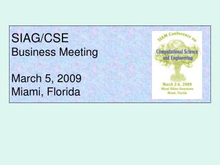 SIAG/CSE  Business Meeting March 5, 2009 Miami, Florida