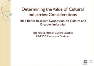 Determining the Value of Cultural Industries: Considerations