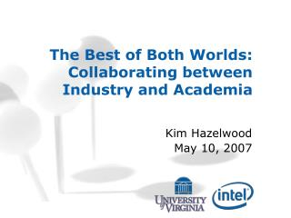 The Best of Both Worlds: Collaborating between Industry and Academia