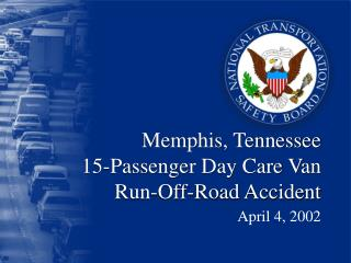 Memphis, Tennessee 15-Passenger Day Care Van  Run-Off-Road Accident