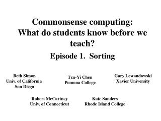 Commonsense computing:  What do students know before we teach? Episode 1.  Sorting