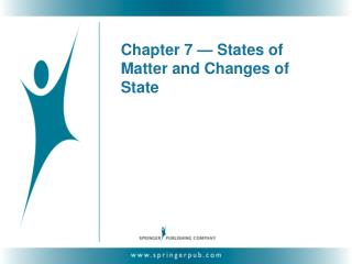 Chapter 7 — States of Matter and Changes of State