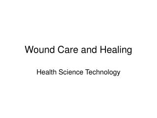 Wound Care and Healing