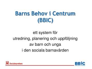Barns  Behov i Centrum (BBIC)