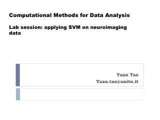 Computational Methods for Data  Analysis Lab session : applying SVM on neuroimaging data