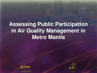 Assessing Public Participation in Air Quality Management in Metro Manila