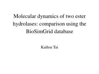 Molecular dynamics of two ester hydrolases: comparison using the BioSimGrid database