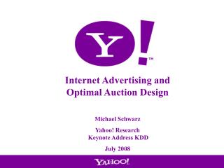 Internet Advertising and Optimal Auction Design Michael Schwarz