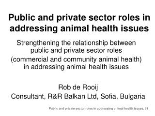 Public and private sector roles in addressing animal health issues