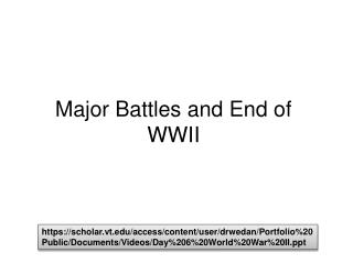 Major Battles and End of WWII