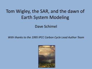 Tom  Wigley , the SAR, and the dawn of Earth System Modeling