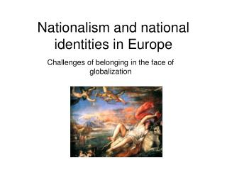 Nationalism and national identities in Europe