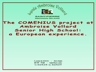 The COMENIUS project at Ambroise Vollard Senior High School: a European experience.