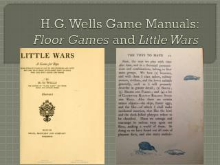 H.G. Wells Game Manuals:  Floor Games  and  Little Wars