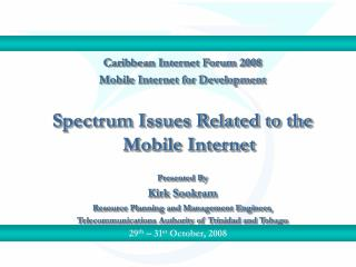 Caribbean Internet Forum 2008 Mobile Internet for Development