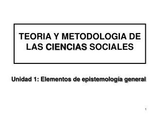 TEORIA Y METODOLOGIA DE LAS  CIENCIAS  SOCIALES