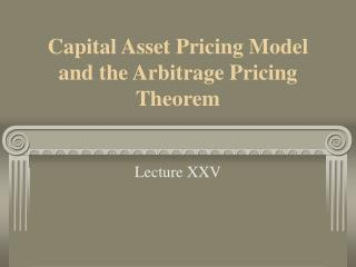 Capital Asset Pricing Model and the Arbitrage Pricing Theorem