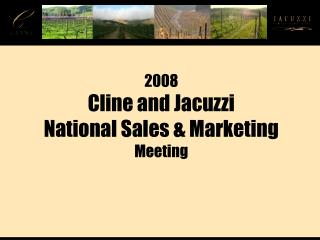 2008 Cline and Jacuzzi National Sales & Marketing   Meeting