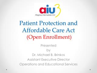 Patient Protection and  A ffordable  C are  A ct    (Open Enrollment)