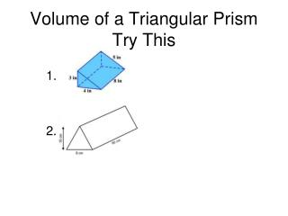 Volume of a Triangular Prism Try This