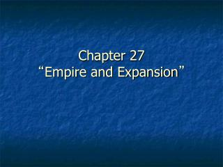 "Chapter 27 "" Empire and Expansion """