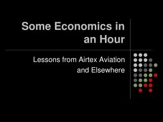Some Economics in an Hour