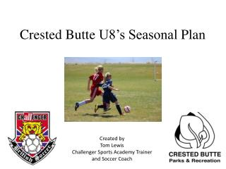 Crested Butte  U8's Seasonal  Plan