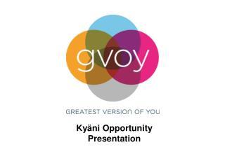 Kyäni Opportunity Presentation