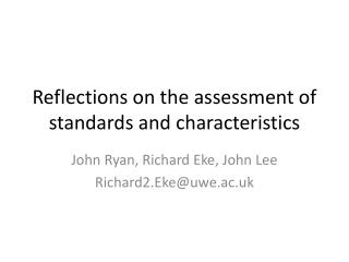 Reflections on the assessment of standards and characteristics