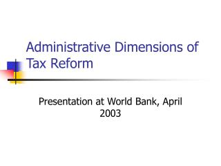 Administrative Dimensions of Tax Reform
