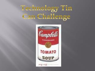 Technology Tin Can Challenge