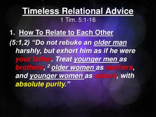 Timeless Relational Advice 1 Tim. 5:1-16