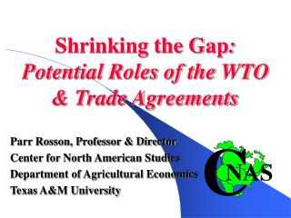 Shrinking the Gap : Potential Roles of the WTO & Trade Agreements