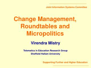 Change Management, Roundtables and Micropolitics