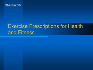 Exercise Prescriptions for Health and Fitness